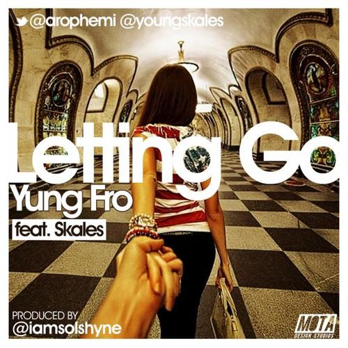 Yung Fro - No Letting Go ft Skales