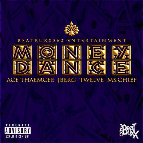 Ace ThaEmcee, Ms. Chief, J.Berg & XII Gage - Money Dance [ViDeo]