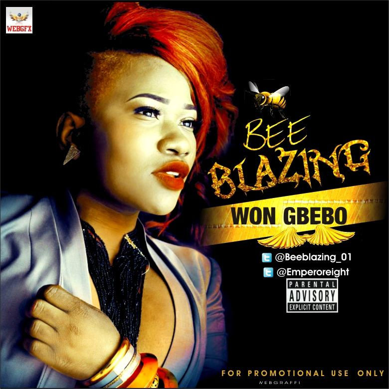 Bee Blazing - Won Gbebo [AuDio]