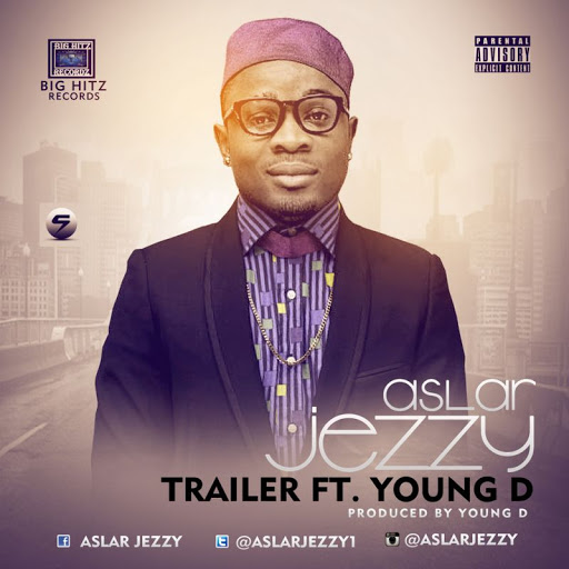 Aslar Jezzy - Trailer ft Young D