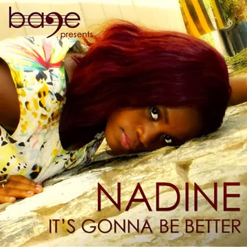Nadine - It's Gonna Be Better
