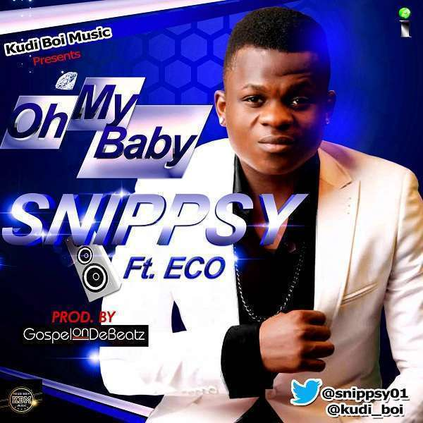 Snippsy - Oh My Baby ft E.C.O