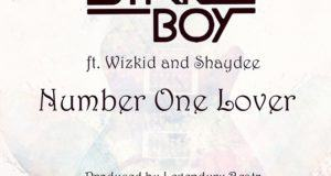 Starboy - Number One Lover ft Wizkid & Shaydee [AuDio]