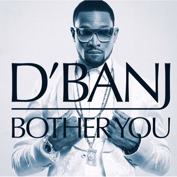 Dbanj - Bother You
