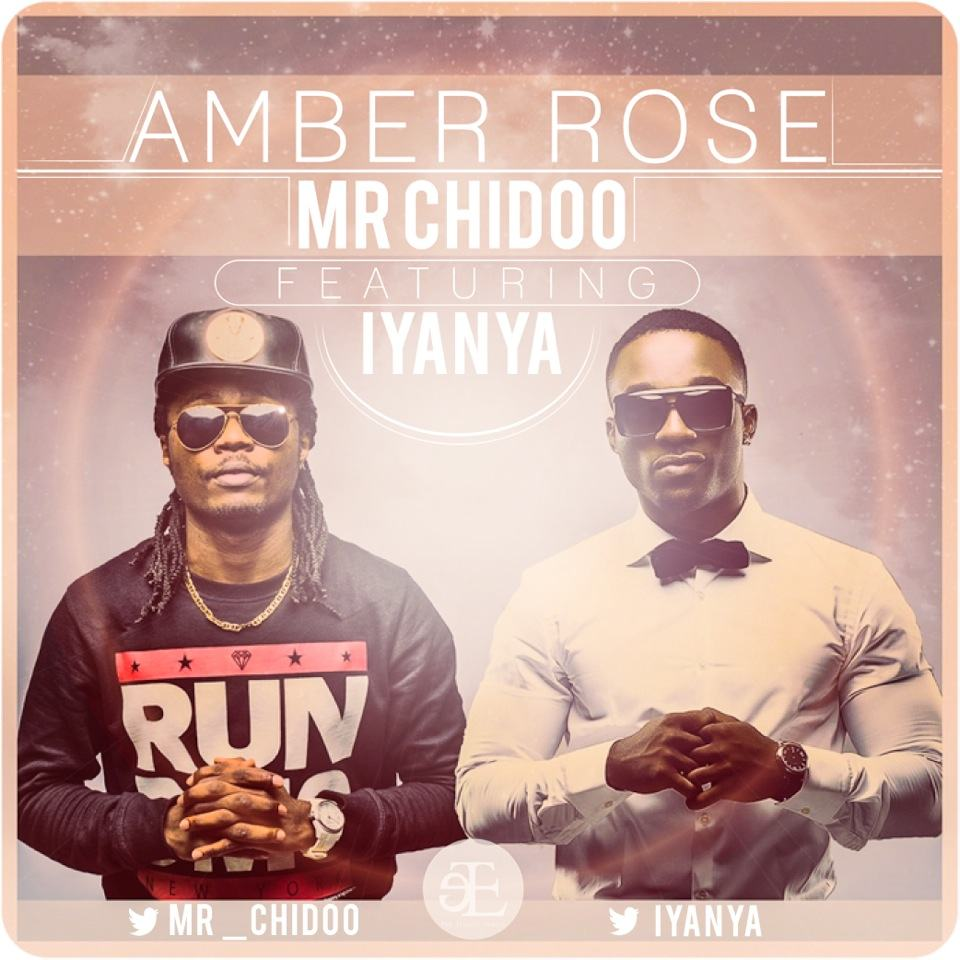 Mr Chidoo - Amber Rose ft Iyanya [AuDio]