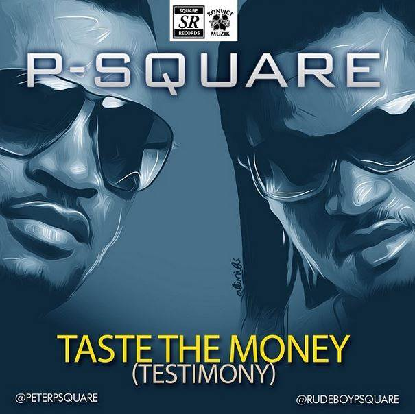P-Square - Taste The Money (Testimony) [AuDio]