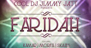 DJ Jimmy Jatt – Faridah ft Kamar, Morell & Skales [AuDio]