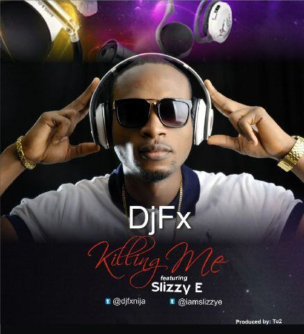 DjFX - Killing Me ft Slizzy-E [AuDio]