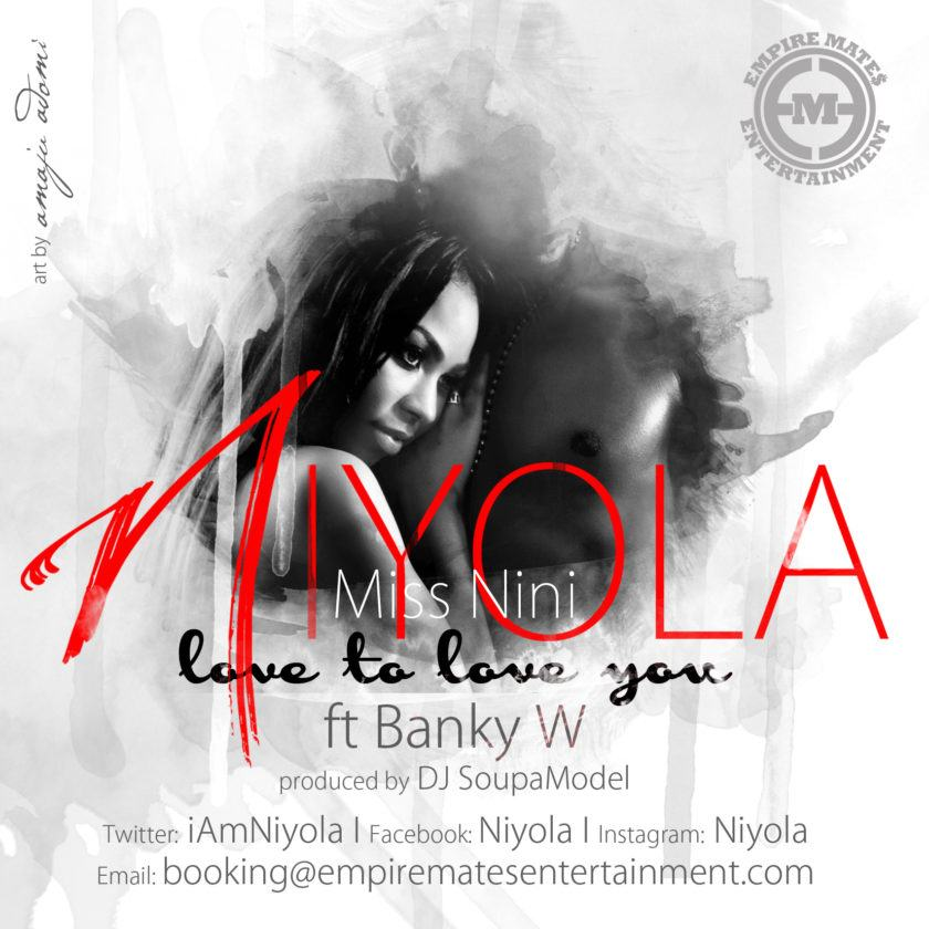 Niyola - Love To Love You ft Banky W [AuDio]