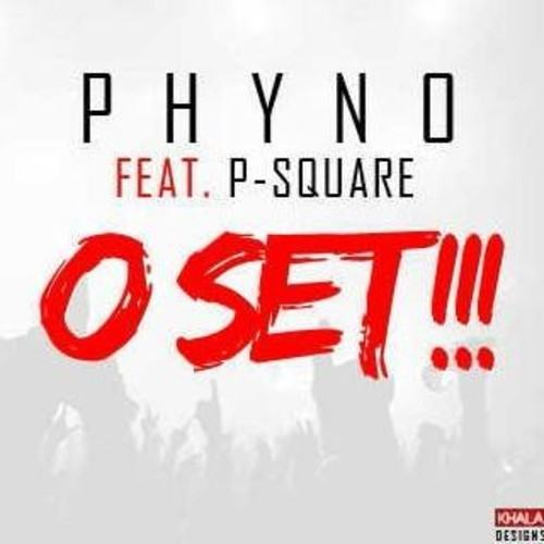 Phyno - O Set ft P-Square [AuDio]