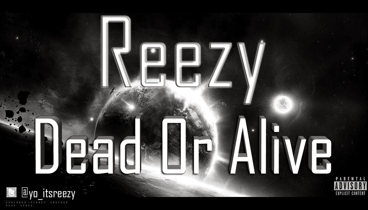 Reezy - Dead or Alive [AuDio]