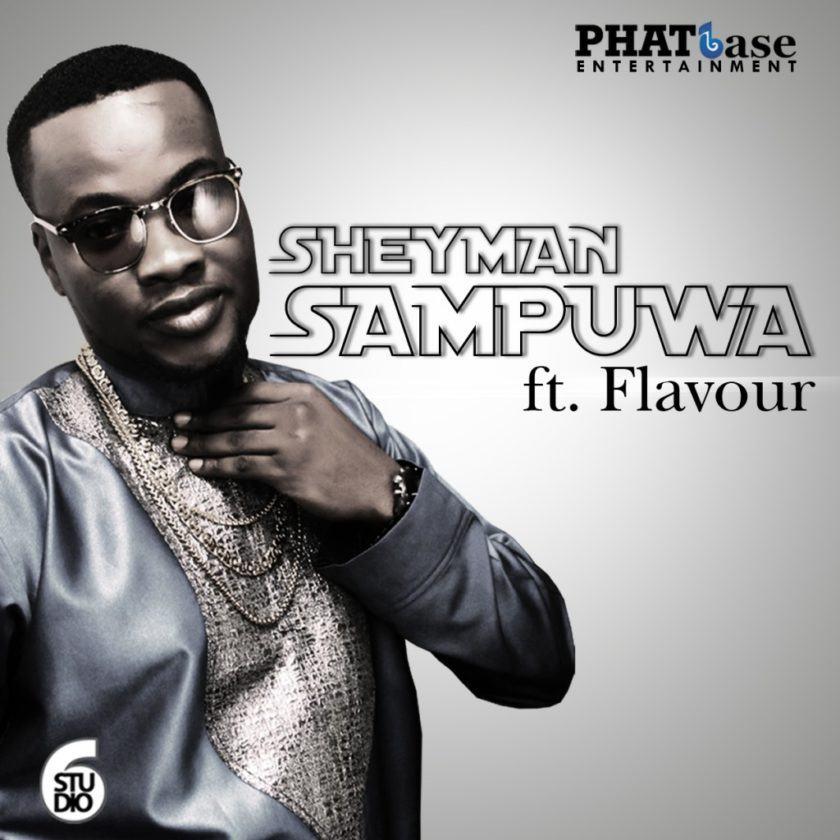 Sheyman - Sampuwa ft Flavour [AuDio]