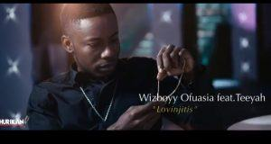 Wizboyy – Lovinjitis ft Teeyah [ViDeo]