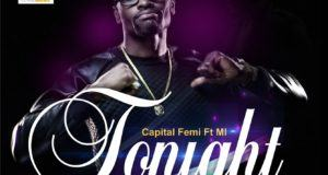Capital Femi - Tonight ft M.I [AuDio]