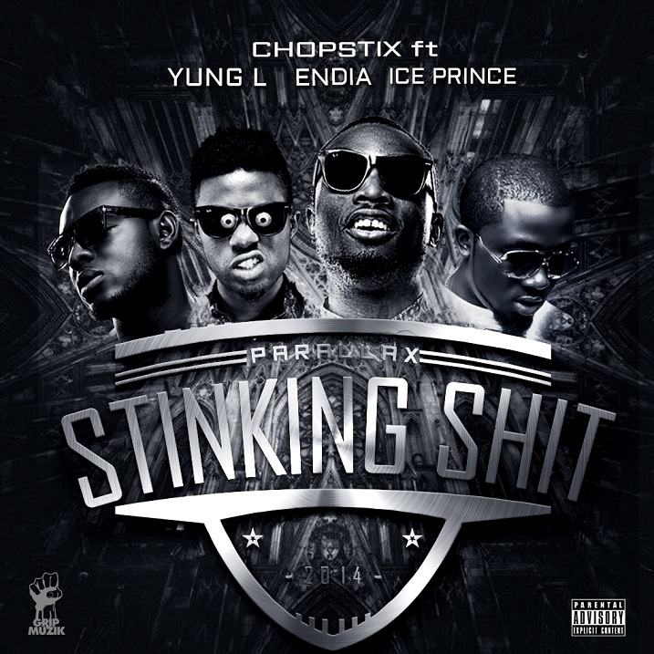 Chopstix – Stinking Shit ft Ice Prince, Yung L & Endia [AuDio]