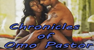 Chronicles of Omo Pastor