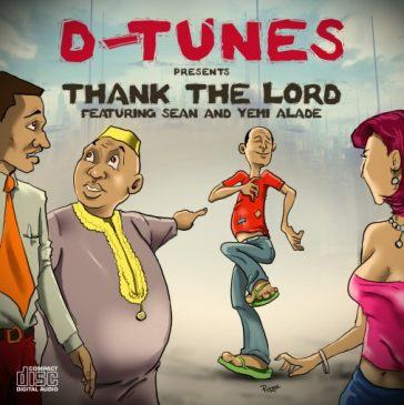 D'Tunes - Thank The Lord ft Sean Tizzle & Yemi Alade [AuDio]