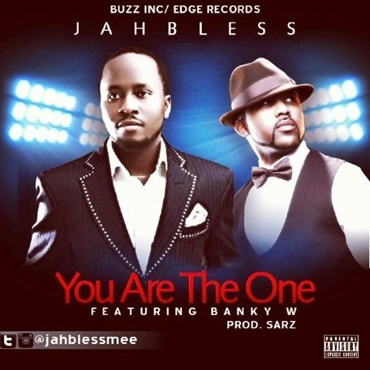 JahBless - You Are The One ft Banky W