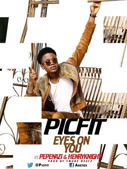PICFIT - Eyes On You ft Henry Knight & Pepenazi [AuDio]