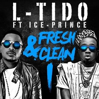 L-Tido - Fresh And Clean ft Ice Prince [AuDio]