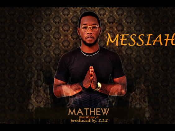 Mathew - Messiah [AuDio]