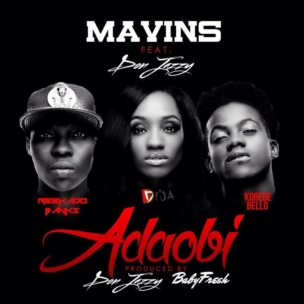 Mavin – Adaobi ft Reekado Banks, Korede Bello, Di'Ja and Don Jazzy [AuDio]