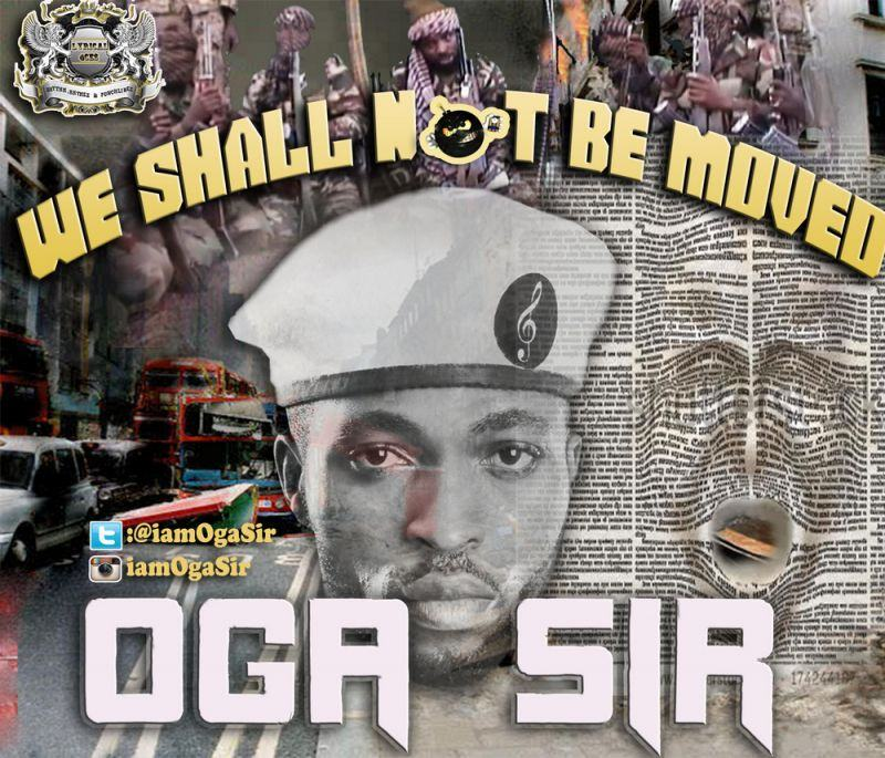 Oga Sir - We Shall Not Be Moved [AuDio]