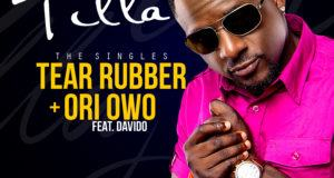 Tillaman - Ori Owo (Remix) ft Davido + Tear Rubber [AuDio]