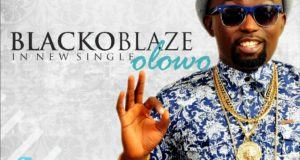 Blacko Blaze - Olowo + Dancia [AuDio]