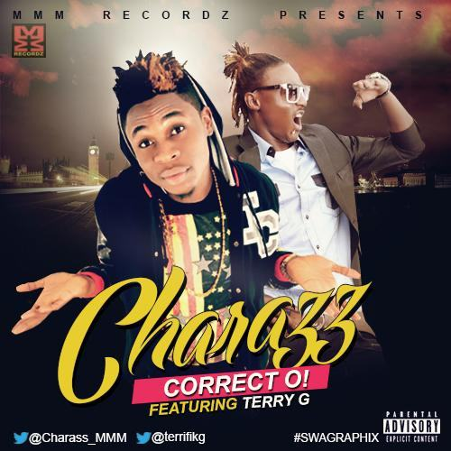 Charass - Correct Oh! ft Terry G [AuDio]