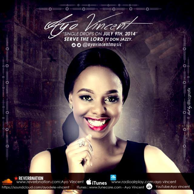 Ayo Vincent - Serve The Lord ft Don Jazzy [AuDio]