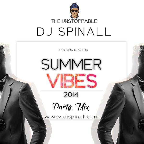 DJ Spinall - 2014 SUMMER VIBES Party Mix
