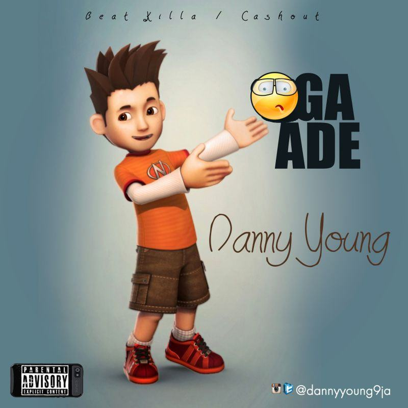 Danny Young – Oga Ade [ViDeo]