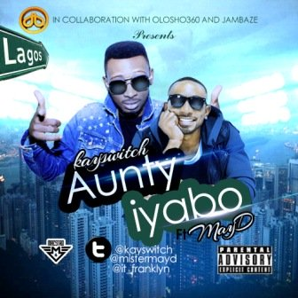 Kay Switch - Aunty Iyabo ft May D