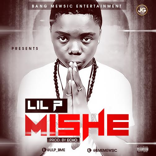 Lil P - Mishe [AuDio]