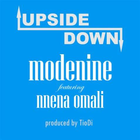 Modenine - Upside Down ft Nnena Omali [AuDio]
