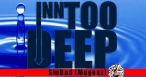Mugeez (R2Bees) - Inn Too Deep [AuDio]