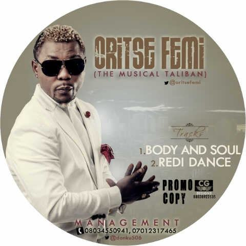 Oritse Femi - Redi Dance | Body & Soul [AuDio]