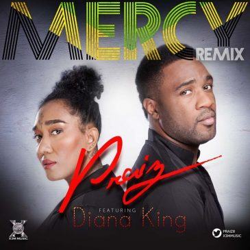 Praiz – Mercy (Remix) ft Diana King [AuDio]