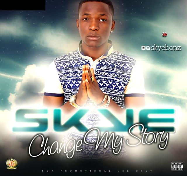 Skye Bonz - Change My Story [AuDio]