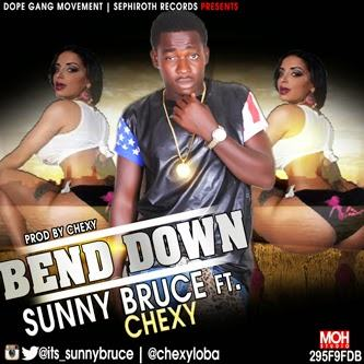 Sunny Bruce - Bend Down ft Chexy [AuDio]