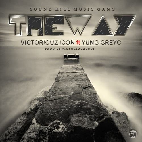 Victoriouz Icon - The Way ft Yung Greyc [AuDio]