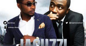 Wizboyy - Jacuzzi ft Ice Prince [AuDio]