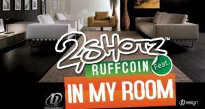2Shotz - In My Room ft RuffCoin [AuDio]