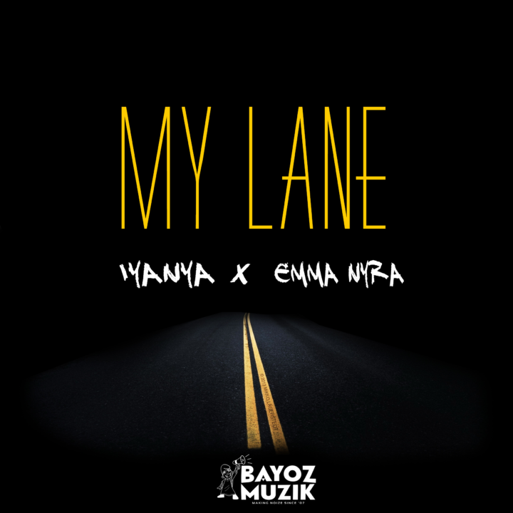 Bayoz Muzik - My Lane ft Iyanya & Emma Nyra [AuDio]