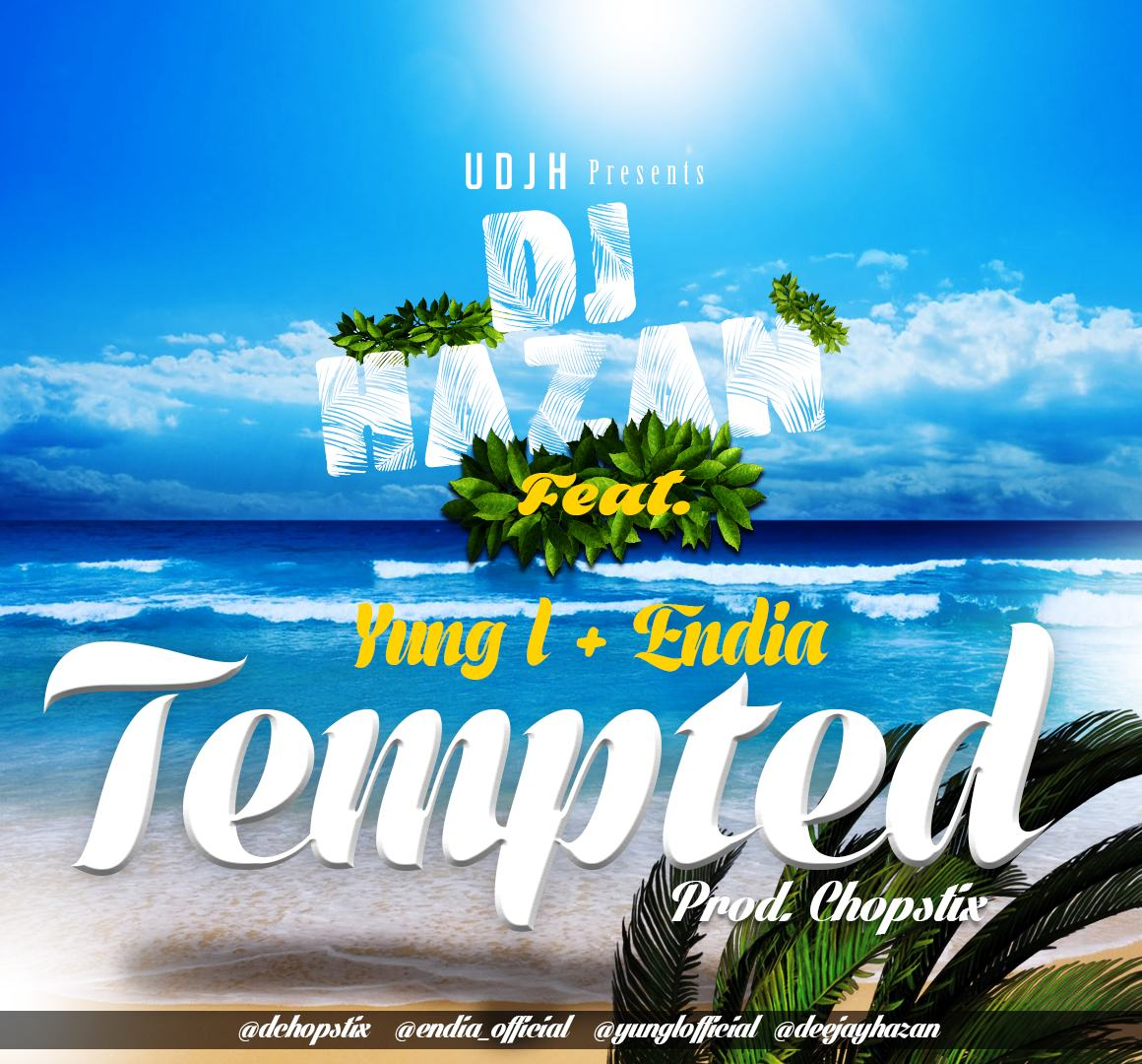 DJ Hazan - Tempted ft Endia & Yung L [AuDio]