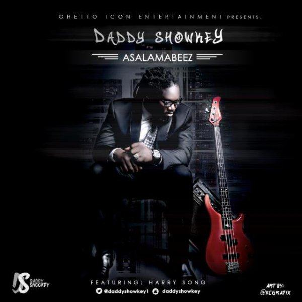 Daddy Showkey - Asalamabeez ft HarrySong [AuDio]