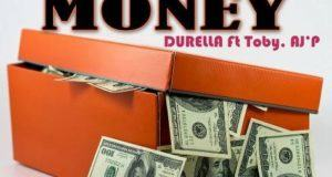 Durella - Hustle Money ft Toby & AJ'P [AuDio]