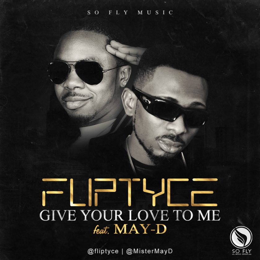 Fliptyce & May D - Give Your Love To Me