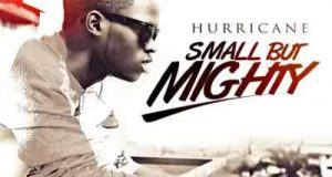 Hurricane - Small But Mighty [AuDio]